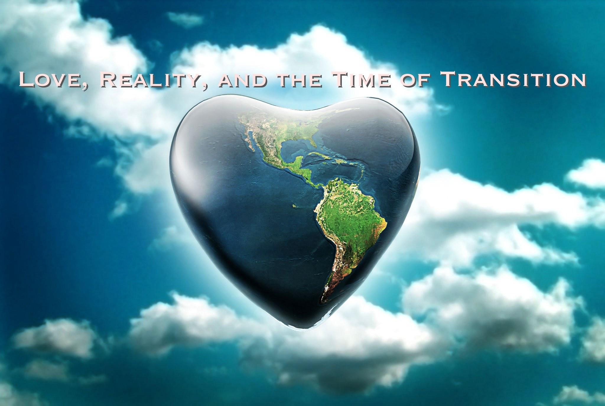 סרטים דוקומטרים פותחי תודעה - LOVE, REALITY, AND THE TIME OF TRANSITION