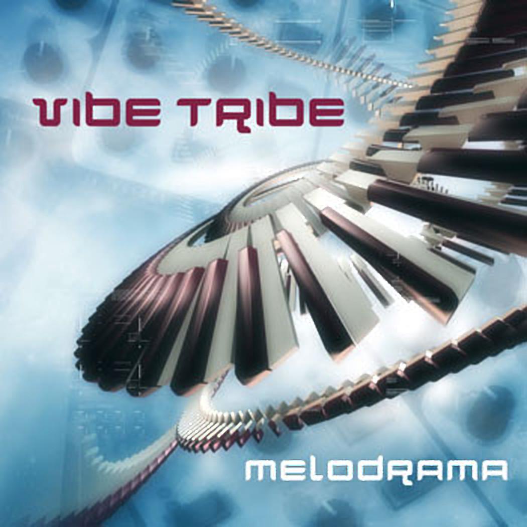 Vibe Tribe – Melodrama 2004