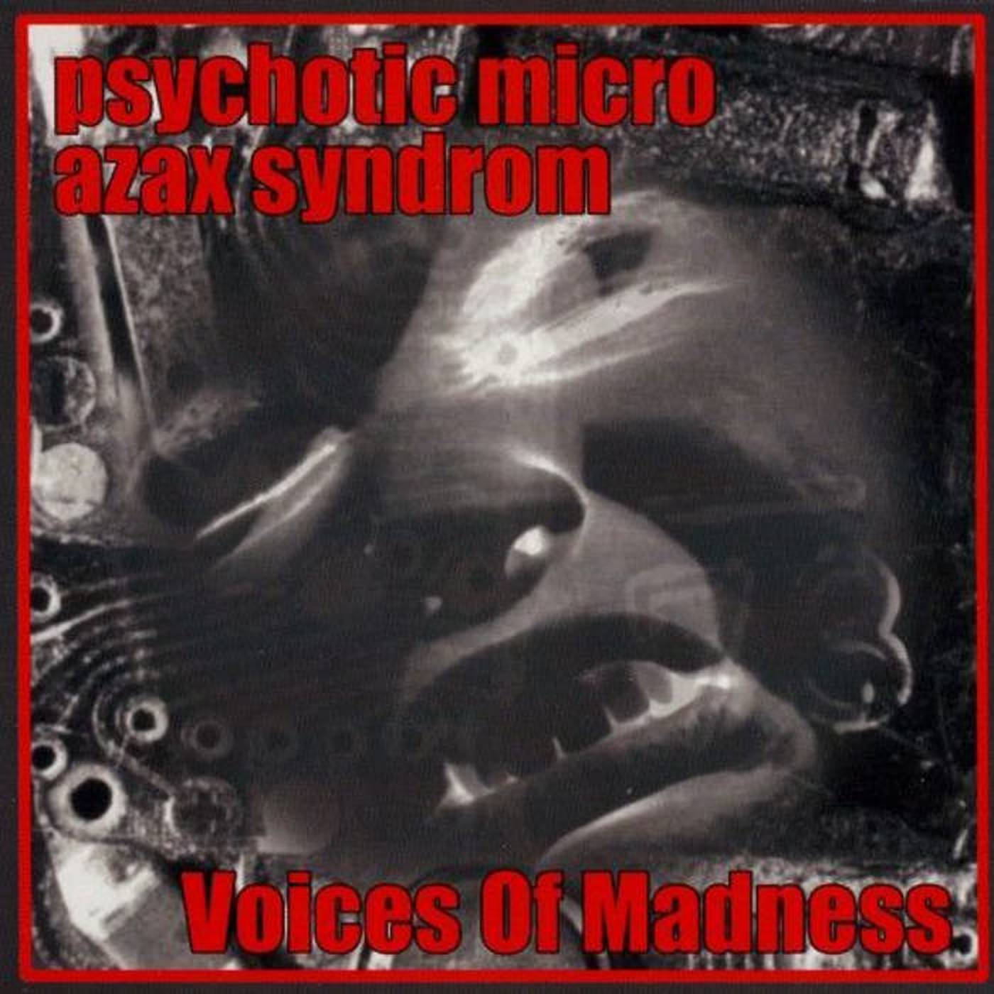 Psychotic Micro & Azax Syndrom ‎– Voices Of Madness